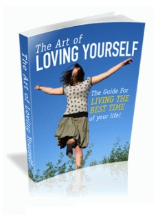 The Art of Loving Yourself- The Guide For Living The Best Time of Your Life