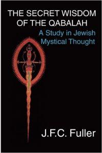 The Secret Wisdom of the Qabalah by J. F. C. Fuller